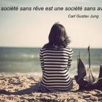 Une société sans rêve est une société sans avenir.